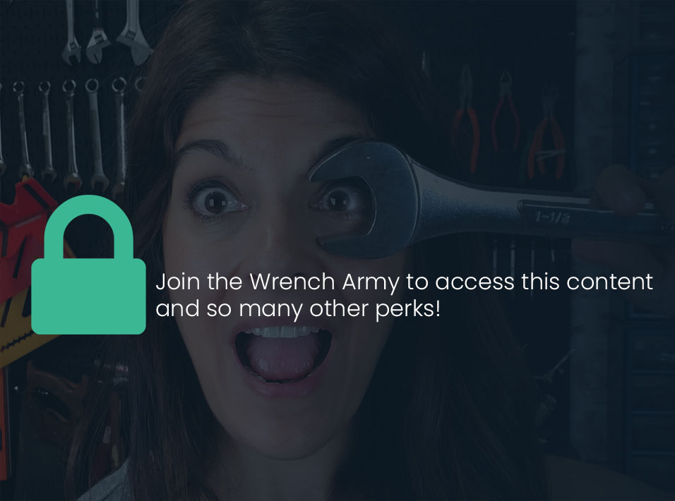 Join the Wrench Army to access this content.